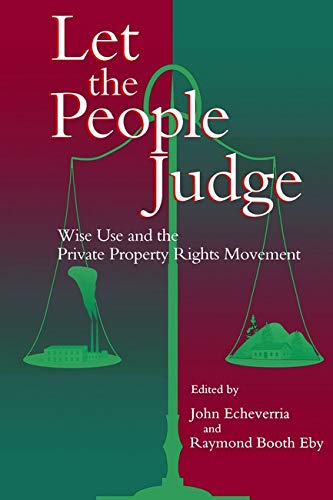 9781559632768: Let the People Judge: Wise Use And The Private Property Rights Movement