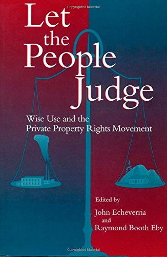 Let the People Judge: Wise Use And: Editor-John Echeverria; Editor-Ray