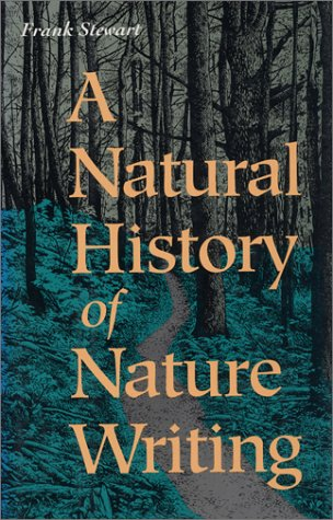 A Natural History of Nature Writing (9781559632782) by Stewart, Frank