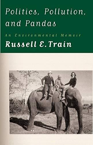 9781559632867: Politics, Pollution, and Pandas: An Environmental Memoir