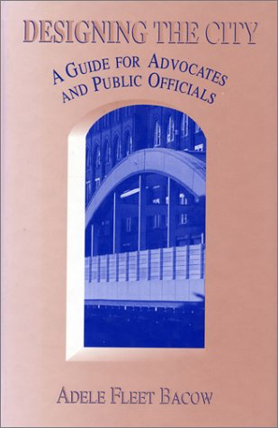 9781559632904: Designing the City: A Guide For Advocates And Public Officials