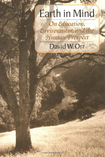 9781559632959: Earth in Mind: On Education, Environment, and the Human Prospect