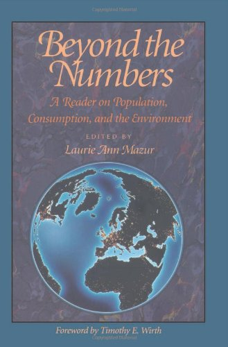Beyond the Numbers: A Reader on Population,: Mazur, Laurie Ann