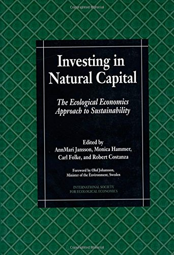 9781559633161: Investing in Natural Capital: The Ecological Economics Approach To Sustainability (International Society for Ecological Economics)