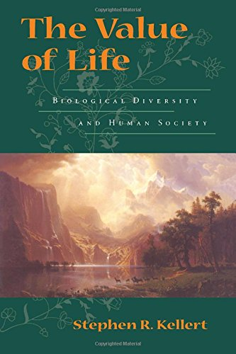 The Value of Life: Biological Diversity And Human Society: Kellert, Stephen R.