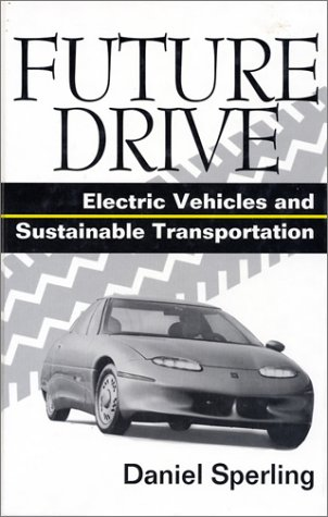 9781559633277: Future Drive: Electric Vehicles And Sustainable Transportation