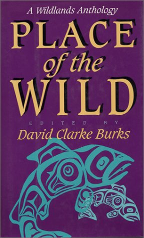 9781559633413: Place of the Wild: A Wildlands Anthology