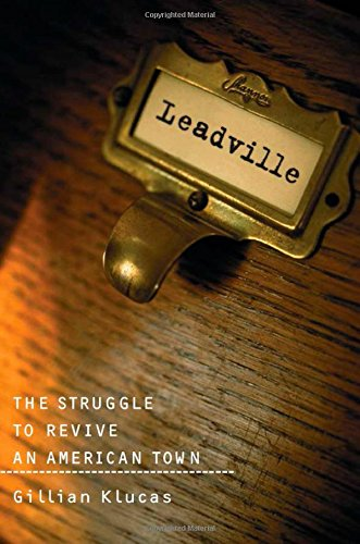9781559633857: Leadville: The Struggle To Revive An American Town