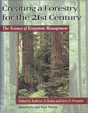 9781559633987: Creating a Forestry for the 21st Century