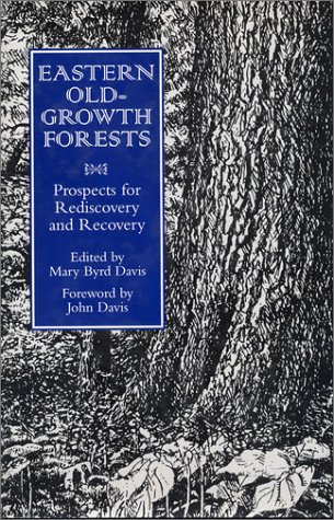 9781559634083: Eastern Old-Growth Forests: Prospects For Rediscovery And Recovery