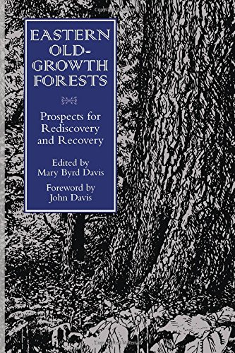Eastern Old-Growth Forests: Prospects For Rediscovery And: Mary Byrd Davis