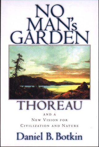 NO MAN?S GARDEN. Thoreau and a New Vision for Civilization and Nature.