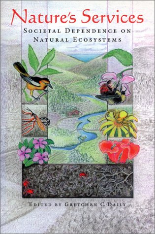 Nature's Services: Societal Dependence On Natural Ecosystems: Editor-Gretchen Daily; Foreword-John