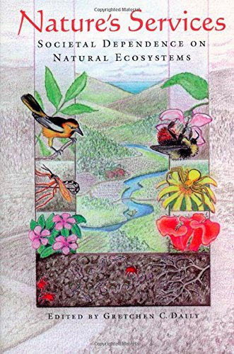 Nature's Services: Societal Dependence On Natural Ecosystems: Daily, Gretchen [Editor];