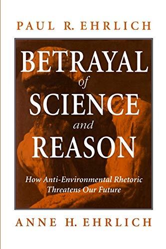 9781559634830: Betrayal of Science and Reason: How Anti-Environmental Rhetoric Threatens Our Future