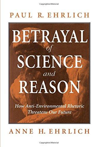 9781559634847: Betrayal of Science and Reason: How Anti-Environmental Rhetoric Threatens Our Future