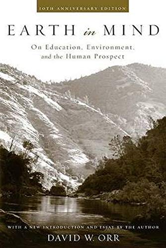 9781559634953: Earth in Mind: On Education, Enviroment, and the Human Prospect