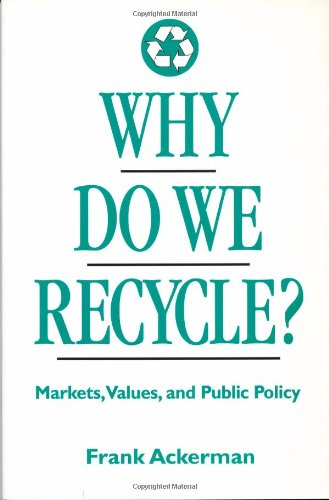 9781559635042: Why Do We Recycle?: Markets, Values, and Public Policy
