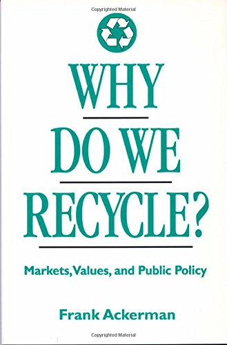 9781559635059: Why Do We Recycle?: Markets, Values, and Public Policy