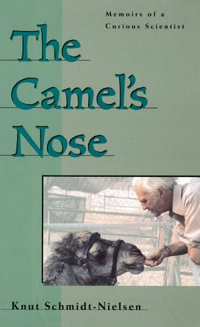The Camel's Nose: Memoirs of a Curious Scientist: Schmidt-Nielsen, Knut