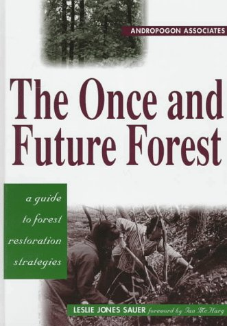 9781559635523: The Once and Future Forest: A Guide To Forest Restoration Strategies