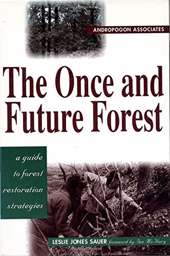 9781559635530: The Once and Future Forest: A Guide To Forest Restoration Strategies