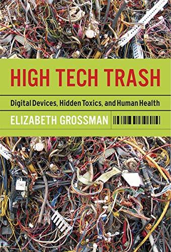 9781559635547: High Tech Trash: Digital Devices, Hidden Toxics, and Human Health