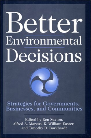 9781559636148: Better Environmental Decisions: Strategies for Governments, Businesses, and Communities (Minnesota Series in Environmental Decision Making)