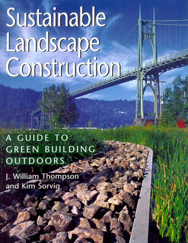 9781559636469: Sustainable Landscape Construction: A Guide To Green Building Outdoors
