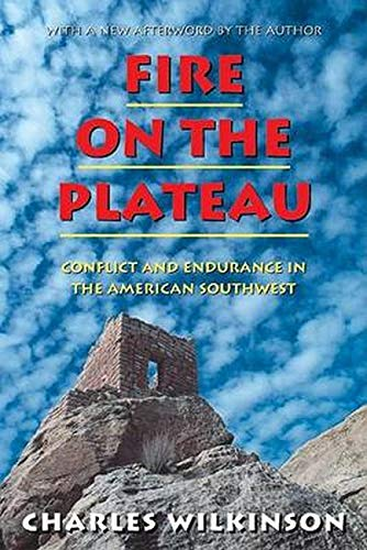 9781559636483: Fire on the Plateau: Conflict And Endurance In The American Southwest