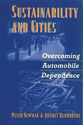 9781559636605: Sustainability and Cities, P: Overcoming Automobile Dependence