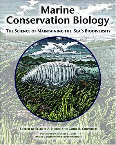 9781559636612: Marine Conservation Biology: The Science of Maintaining the Sea's Biodiversity