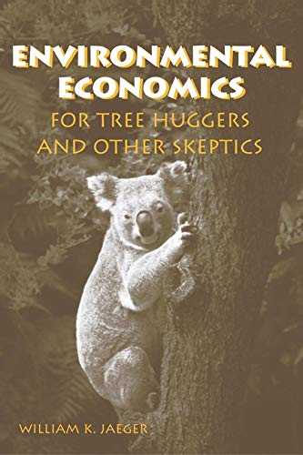 9781559636643: Environmental Economics for Tree Huggers and Other Skeptics