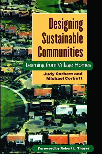 Designing Sustainable Communities : Learning from Village: Michael Corbett; Judy