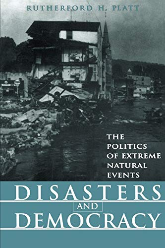 9781559636964: Disasters and Democracy: The Politics Of Extreme Natural Events