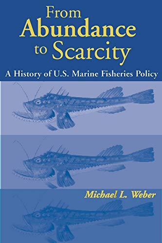 9781559637053: From Abundance to Scarcity: A History Of U.S. Marine Fisheries Policy