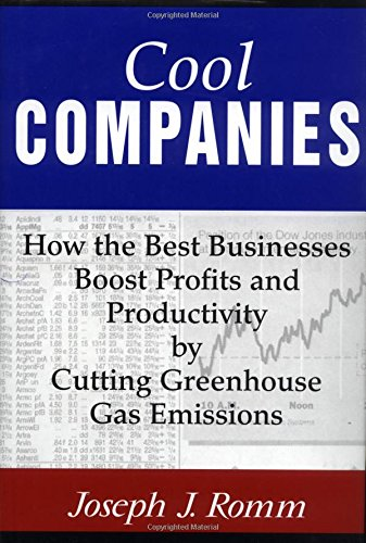 9781559637091: Cool Companies: How The Best Businesses Boost Profits And Productivity By Cutting Greenhouse-Gas Emissions