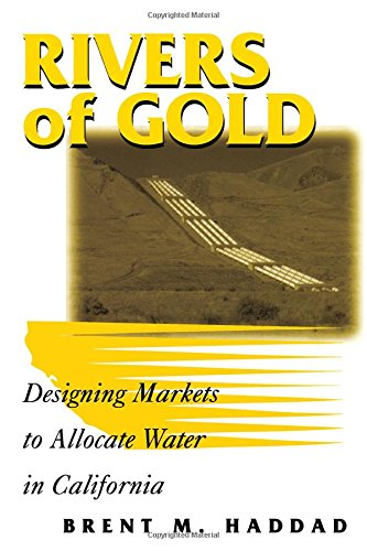 9781559637121: Rivers of Gold: Designing Markets To Allocate Water In California