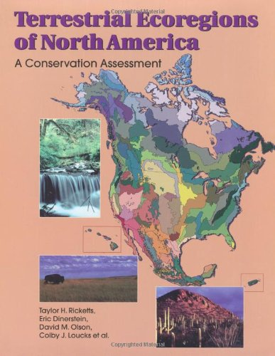 Terrestrial Ecoregions of North America: A Conservation: Taylor H. Ricketts,