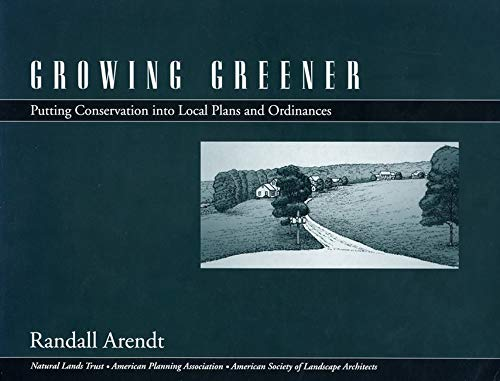 9781559637428: Growing Greener: Putting Conservation Into Local Plans And Ordinances