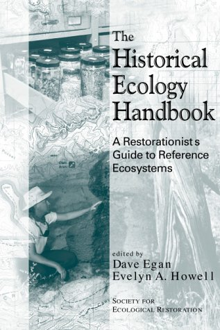 9781559637459: The Historical Ecology Handbook: A Restorationist's Guide To Reference Ecosystems