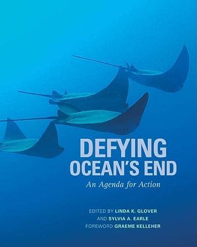 Defying Ocean's End: An Agenda For Action: Sylvia Earle