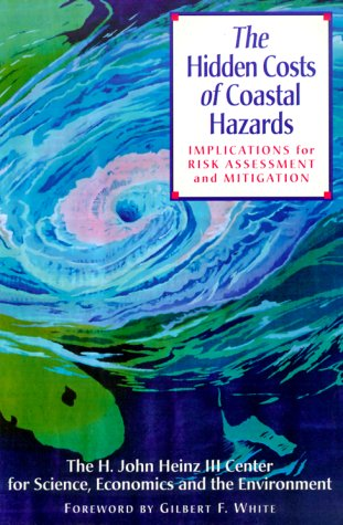 9781559637565: The Hidden Costs of Coastal Hazards: Implications For Risk Assessment And Mitigation