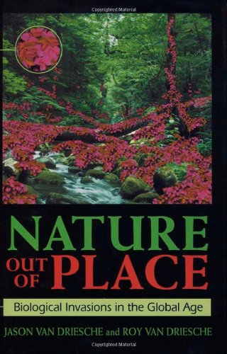 Nature Out of Place: Biological Invasions in: Jason Van Driesche,