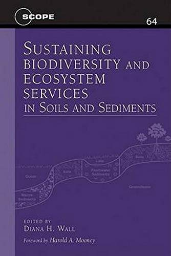 9781559637602: Sustaining Biodiversity and Ecosystem Services in Soils and Sediments (Scientific Committee on Problems of the Environment (SCOPE) Series)