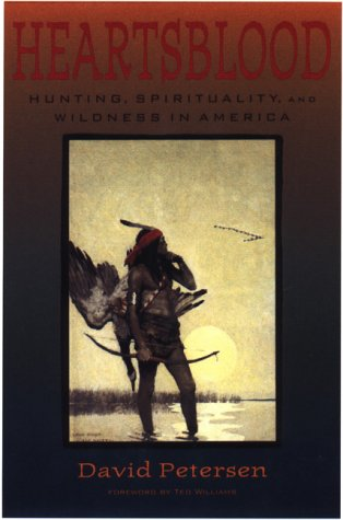 9781559637619: Heartsblood: Hunting, Spirituality, and Wildness in America