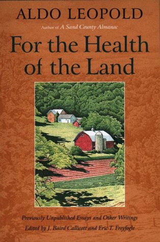 For the Health of the Land: Previously: Leopold, Aldo; Callicott,