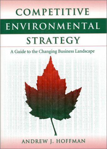 9781559637718: Competitive Environmental Strategy: A Guide To The Changing Business Landscape