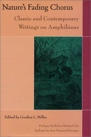 Nature's Fading Chorus: Classic And Contemporary Writings On Amphibians: Island Press