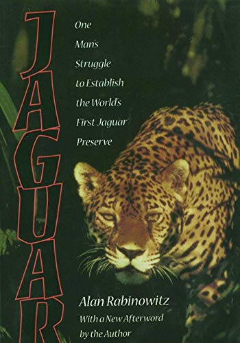 9781559638029: Jaguar: One Man's Struggle To Establish The World's First Jaguar Preserve